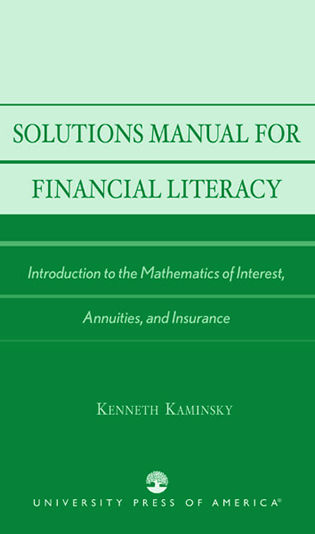 Cover image for the book Solutions Manual for Financial Literacy: Introduction to the Mathematics of Interest, Annuities, and Insurance
