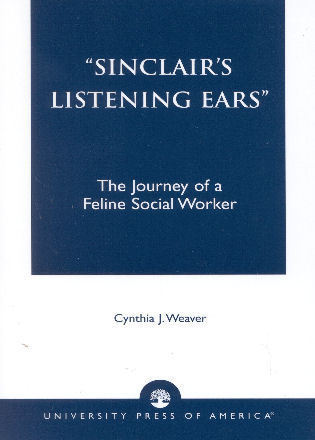 Cover image for the book Sinclair's Listening Ears: The Journey of a Feline Social Worker