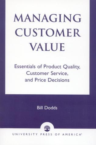 Cover image for the book Managing Customer Value: Essentials of Product Quality, Customer Service, and Price Decisions