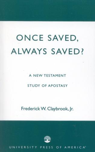 Cover image for the book Once Saved, Always Saved?: A New Testament Study of Apostasy