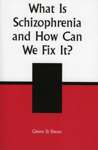 Cover image for the book What is Schizophrenia and How Can We Fix It?