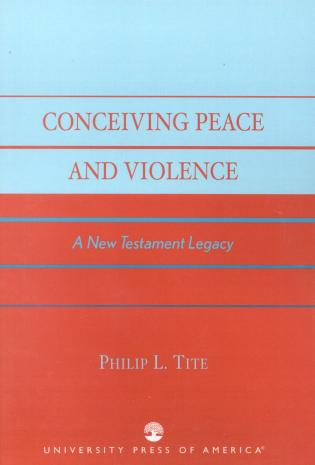 Cover image for the book Conceiving Peace and Violence: A New Testament Legacy