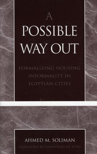 Cover image for the book A Possible Way Out: Formalizing Housing Informality in Egyptian Cities
