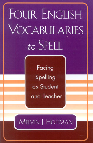 Cover image for the book Four English Vocabularies to Spell: Facing Spelling as Student and Teacher