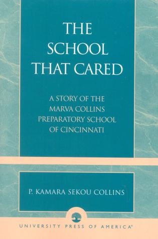 Cover image for the book The School that Cared: A Story of the Marva Collins Preparatory School of Cincinnati