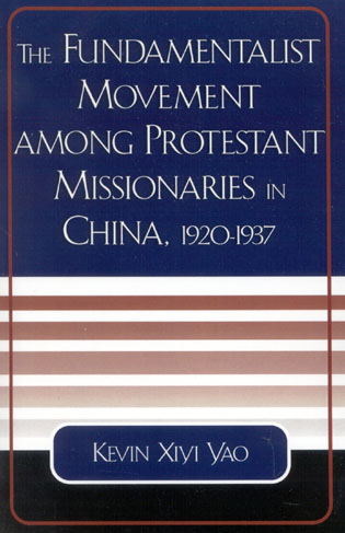 Cover image for the book The Fundamentalist Movement among Protestant Missionaries in China,  1920-1937