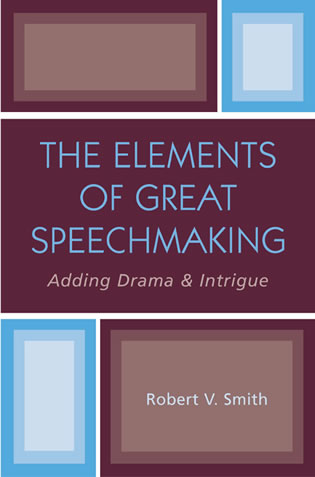 Cover image for the book The Elements of Great Speechmaking: Adding Drama & Intrigue