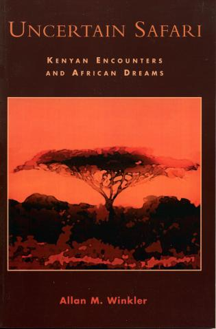 Cover image for the book Uncertain Safari: Kenyan Encounters and African Dreams