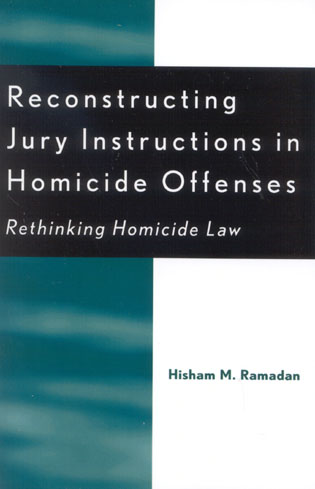 Cover image for the book Reconstructing Jury Instructions in Homicide Offenses: Rethinking Homicide Law