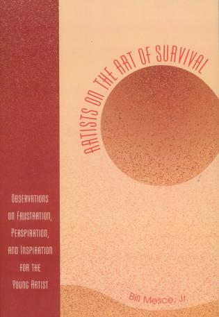 Cover image for the book Artists on the Art of Survival: Observations on Frustration, Perspiration, and Inspiration for the Young Artist