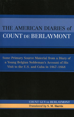 Cover image for the book The American Diaries of Count de Berlaymont: Some Primary Source Material from a Diary of a Young Belgian...