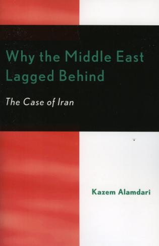 Cover image for the book Why the Middle East Lagged Behind: The Case of Iran