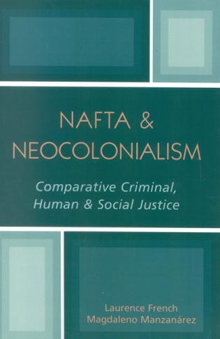 Cover image for the book NAFTA & Neocolonialism: Comparative Criminal, Human, & Social Justice