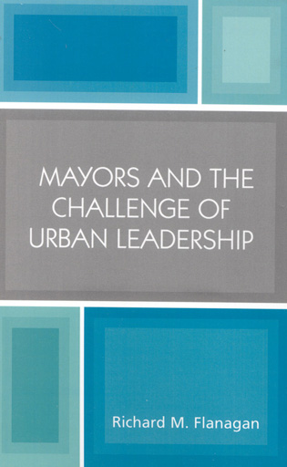 Cover image for the book Mayors and the Challenge of Urban Leadership