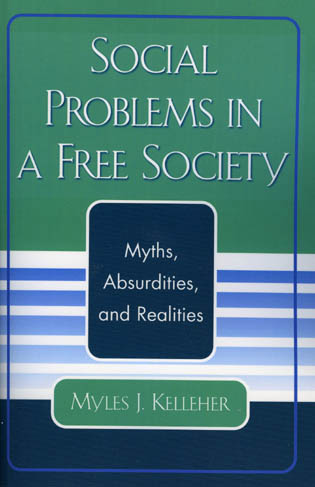 Cover image for the book Social Problems in a Free Society: Myths, Absurdities, and Realities