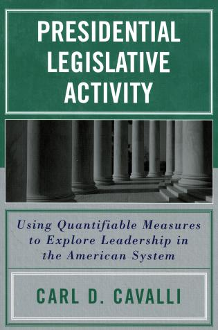 Cover image for the book Presidential Legislative Activity: Using Quantifiable Measures to Explore Leadership in the American System