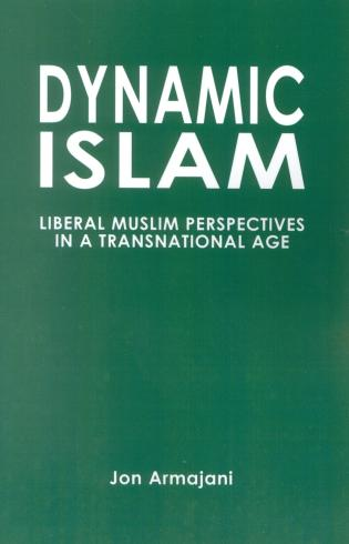 Cover image for the book Dynamic Islam: Liberal Muslim Perspectives in a Transnational Age