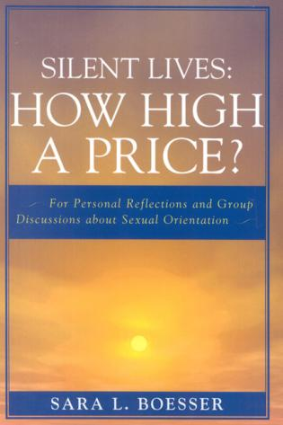 Cover image for the book Silent Lives: How High a Price?: For Personal Reflections and Group Discussions about Sexual Orientation
