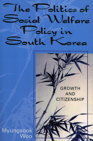 Cover image for the book The Politics of Social Welfare Policy in South Korea: Growth and Citizenship
