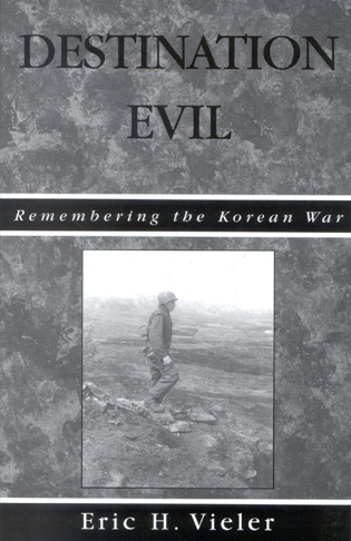 Cover image for the book Destination Evil: Remembering the Korean War