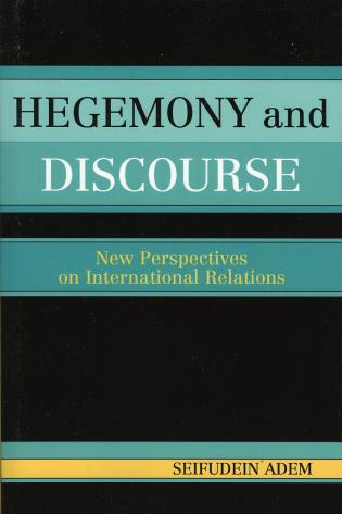 Hegemony and Discourse: New Perspectives on International
