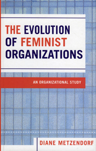 Cover image for the book The Evolution of Feminist Organizations: An Organizational Study