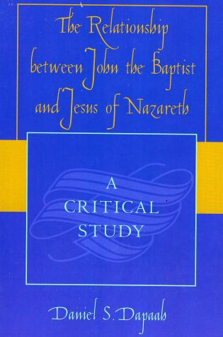Cover image for the book The Relationship between John the Baptist and Jesus of Nazareth: A Critical Study