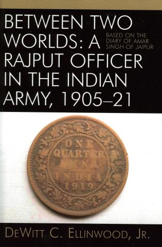Cover image for the book Between Two Worlds: A Rajput Officer in the Indian Army, 1905-21: Based on the Diary of Amar Singh of Jaipur