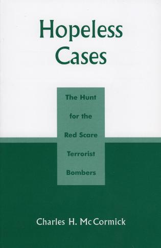 Cover image for the book Hopeless Cases: The Hunt for the Red Scare Terrorist Bombers