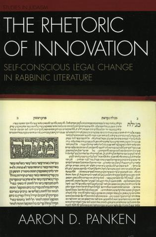 Cover image for the book The Rhetoric of Innovation: Self-Conscious Legal Change in Rabbinic Literature