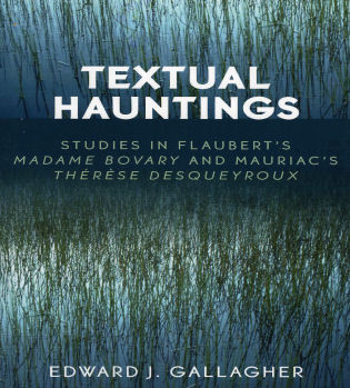 Cover image for the book Textual Hauntings: Studies in Flaubert's 'Madame Bovary' and Mauriac's 'Therese  Desqueyroux'