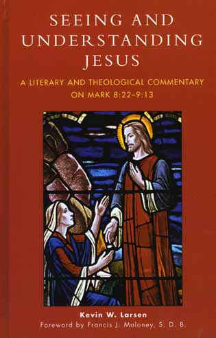 Cover image for the book Seeing and Understanding Jesus: A Literary and Theological Commentary on Mark 8:22-9:13