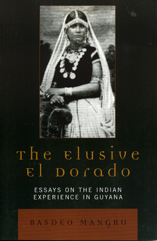 Cover image for the book The Elusive El Dorado: Essays on the Indian Experience in Guyana