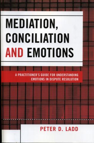 Cover image for the book Mediation, Conciliation, and Emotions: A Practitioner's Guide for Understanding Emotions in Dispute Resolution