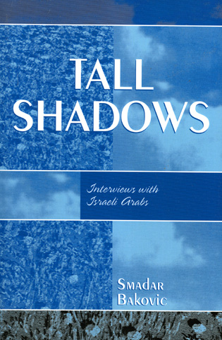 Cover image for the book Tall Shadows: Interviews with Israeli Arabs
