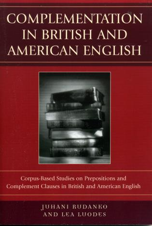 Cover image for the book Complementation in British and American English: Corpus-Based Studies on Prepositions and Complement Clauses
