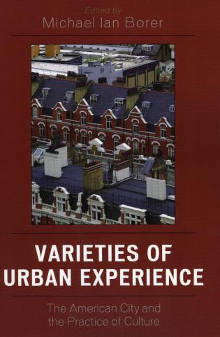 Cover image for the book Varieties of Urban Experience: The American City and the Practice of Culture