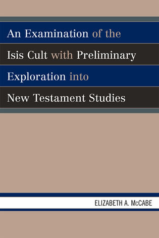 Cover image for the book An Examination of the Isis Cult with Preliminary Exploration into New Testament Studies