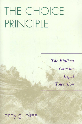 Cover image for the book The Choice Principle: The Biblical Case for Legal Toleration