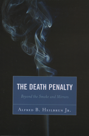 Cover image for the book The Death Penalty: Beyond the Smoke and Mirrors