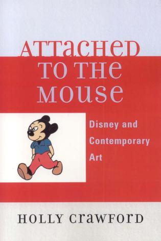 Cover image for the book Attached to the Mouse: Disney and Contemporary Art