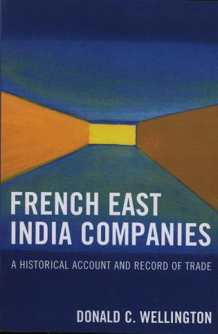 Cover image for the book French East India Companies: An Historical Account and Record of Trade