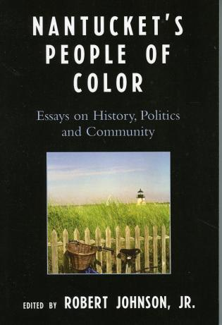 Cover image for the book Nantucket's People of Color: Essays on History, Politics and Community