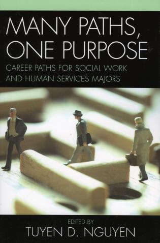 Cover image for the book Many Paths, One Purpose: Career Choices for Social Work and Human Services Majors