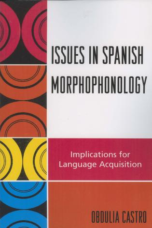 Cover image for the book Issues in Spanish Morphophonology: Implications for Language Acquisition
