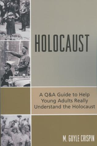 Cover image for the book Holocaust: A Q&A Guide to Help Young Adults Really Understand the Holocaust