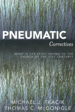 Cover image for the book Pneumatic Correctives: What is the Spirit Saying to the Church of the Twenty-first Century?