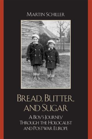 Cover image for the book Bread, Butter, and Sugar: A Boy's Journey Through the Holocaust and Postwar Europe