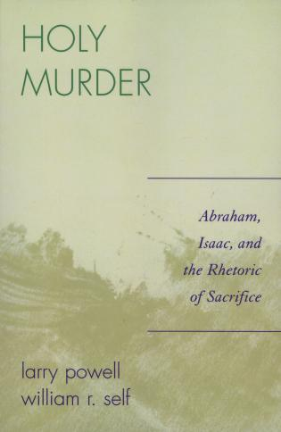 Cover image for the book Holy Murder: Abraham, Isaac, and the Rhetoric of Sacrifice