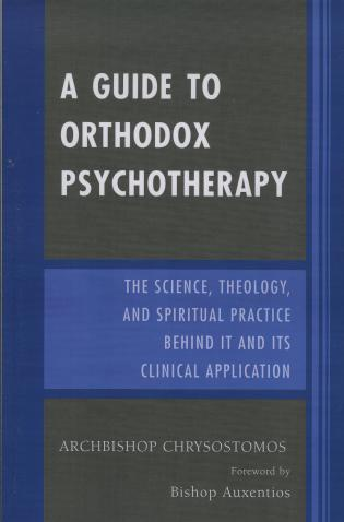 Cover image for the book A Guide to Orthodox Psychotherapy: The Science, Theology, and Spiritual Practice Behind It and Its Clinical Applications